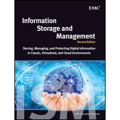 Information Storage and Management - Storing,Managing,and Protecting Digital Information in Classic,Virtualized, and Cloud Environments(2nd Edition)