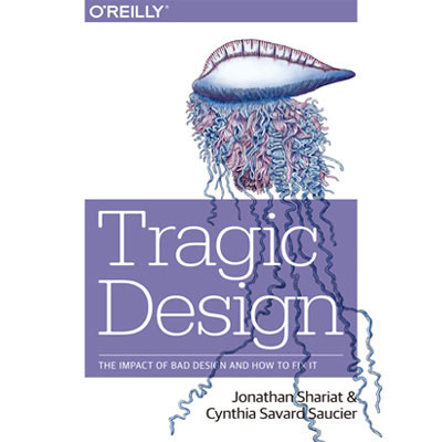 Tragic Design - The Impact of Bad Product Design and How to Fix It