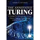 The Annotated Turing - A Guided Tour through Alan Turing's Historic Paper on Computability and the Turing Machine