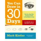 You Can Draw in 30 Days-The Fun,Easy Way to Learn to Draw in One Month or Less